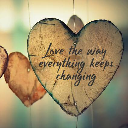 Love the way everything keeps changing