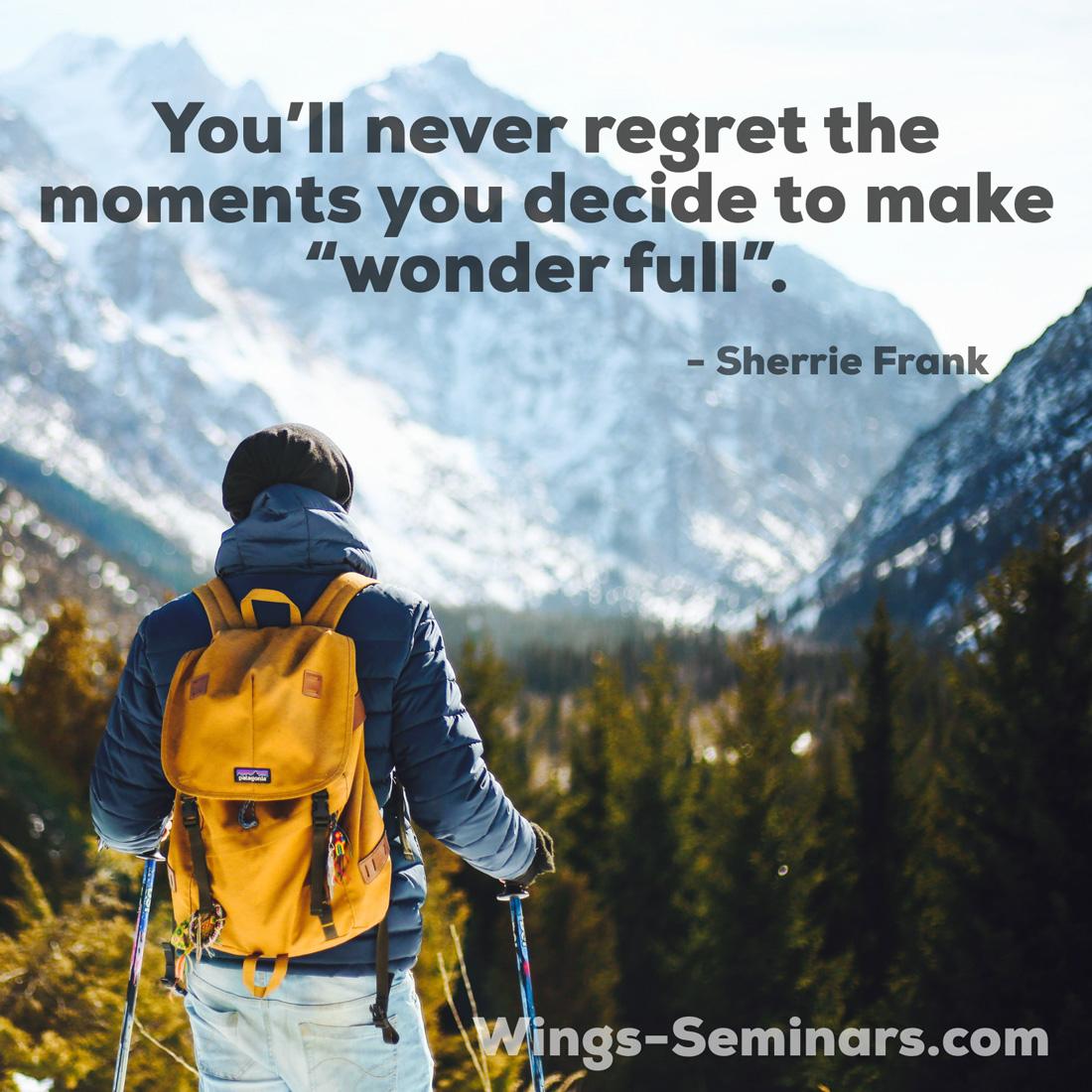 You'll never regret